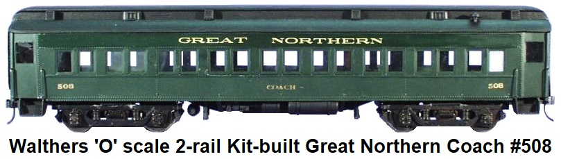 Walthers 'O' scale 2-rail Kit-built Custom Great Northern Coach #508