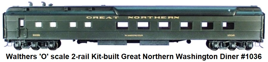 Walthers 'O' scale kit-built Custom Great Northern RR Washington Diner #1036