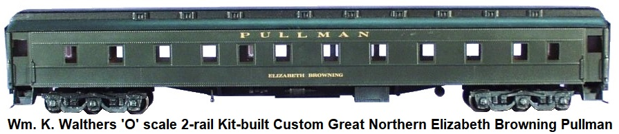 Walthers 'O' scale 2-rail Kit-built Custom Great Northern Elizabeth Browning Pullman Car