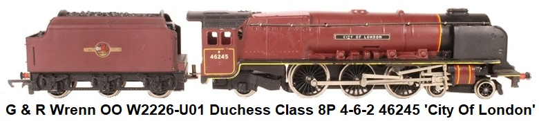 G & R Wrenn Railways OO/HO gauge W2226-U01 Duchess Class 8P 4-6-2 #46245 'City Of London' in BR Maroon